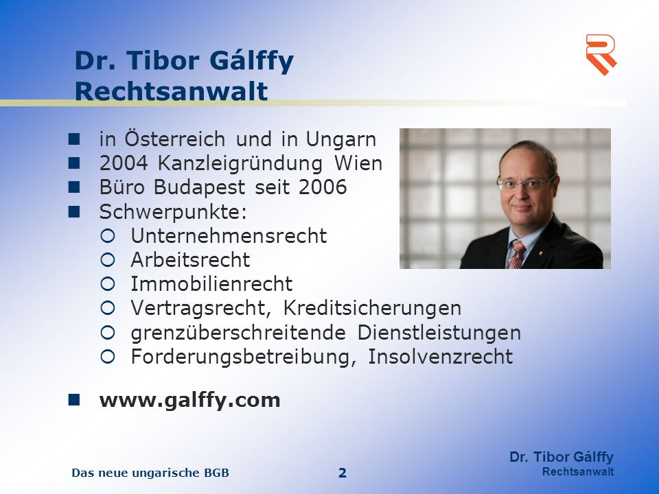 Das neue ungarische BGB 2 Dr.Tibor Gálffy Rechtsanwalt Dr.