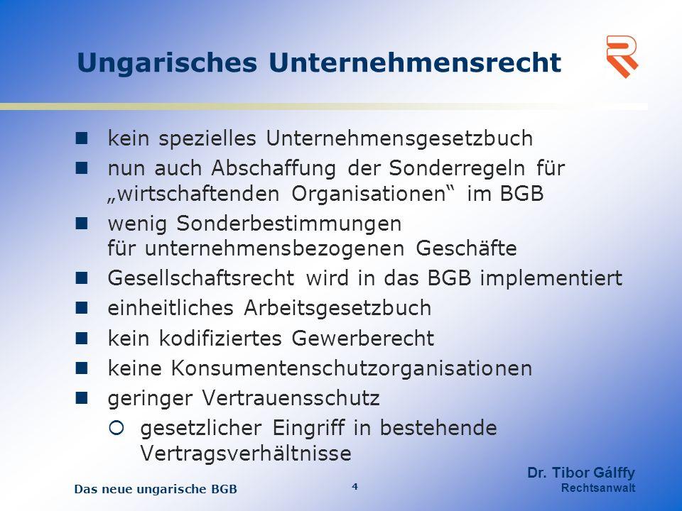 Themen Allgemeines zum BGB Vertragsrecht Gesellschaftsrecht Schadenersatzrecht Kreditsicherheiten Das neue ungarische BGB 5 Dr.
