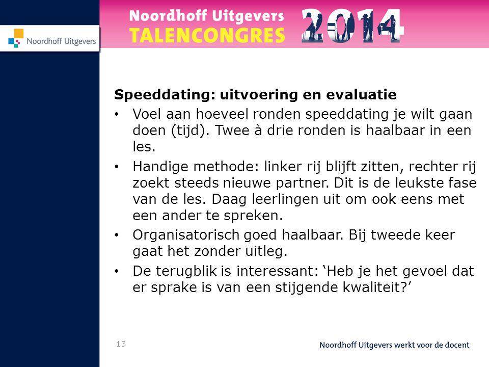 13 Speeddating: uitvoering en evaluatie Voel aan hoeveel ronden speeddating je wilt gaan doen (tijd).