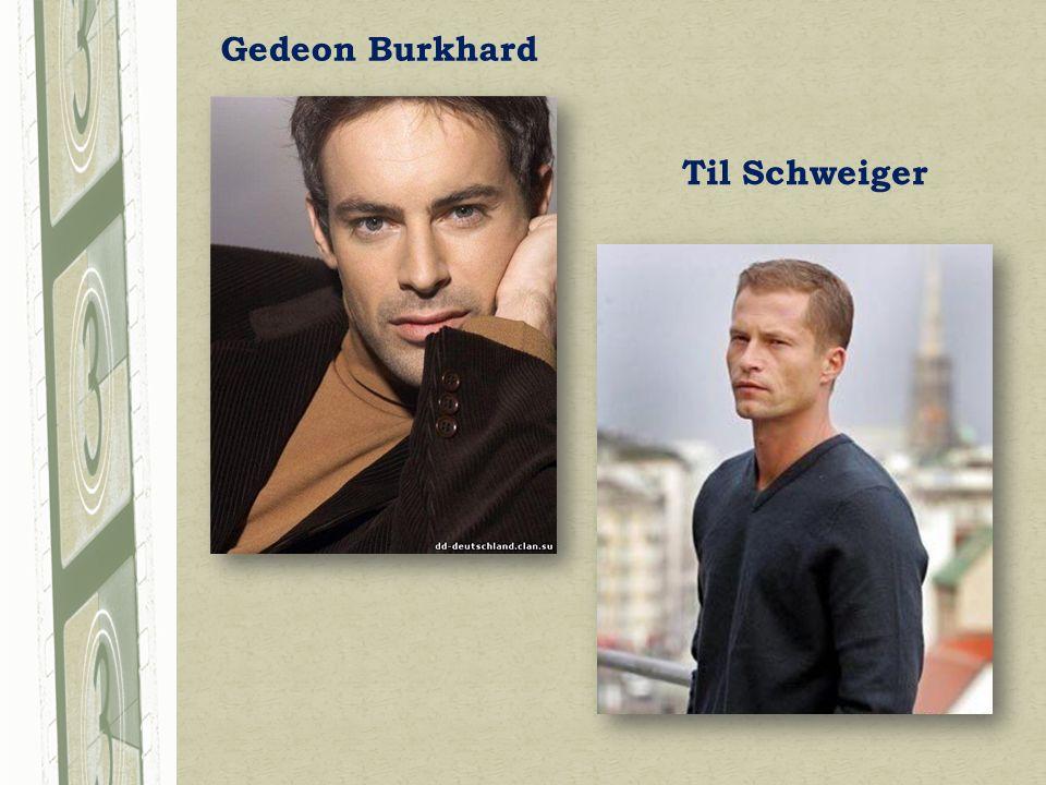Gedeon Burkhard Til Schweiger