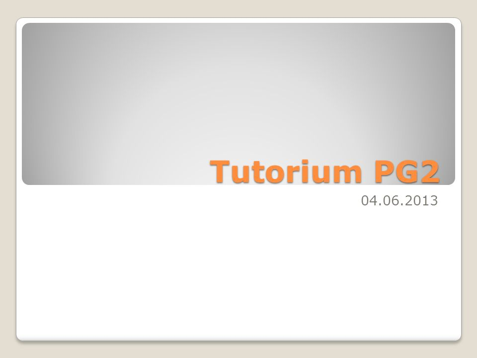 Tutorium PG2 04.06.2013