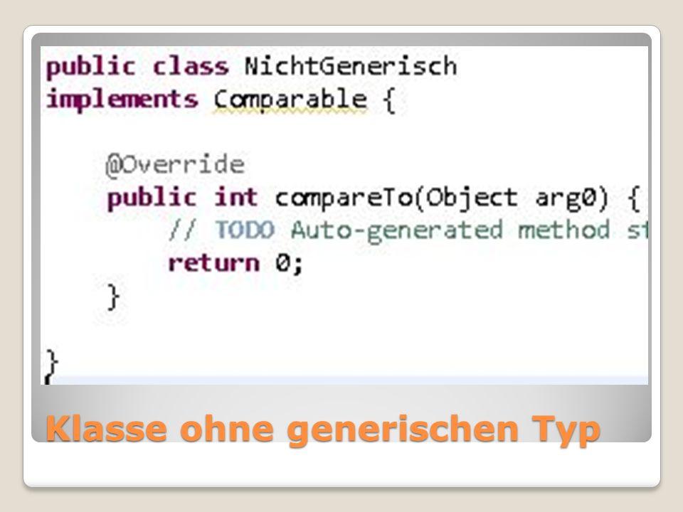 Klasse ohne generischen Typ
