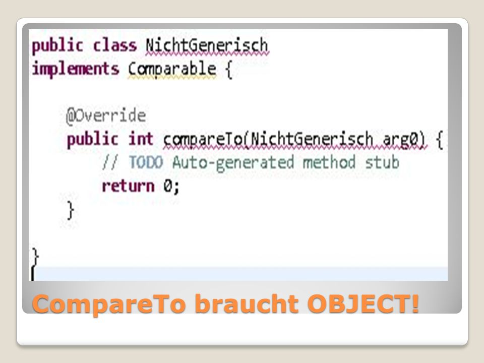 CompareTo braucht OBJECT!