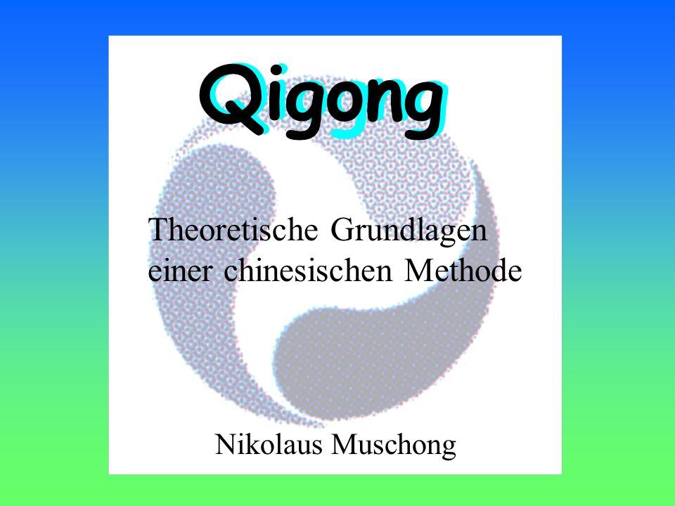 Qiogng Qigong Nikolaus Muschong Theoretische Grundlagen einer chinesischen Methode