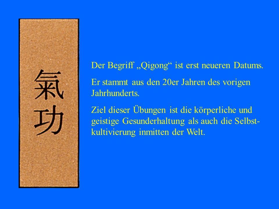 Der Begriff Qigong ist erst neueren Datums. Er stammt aus den 20er Jahren des vorigen Jahrhunderts. Ziel dieser Übungen ist die körperliche und geisti