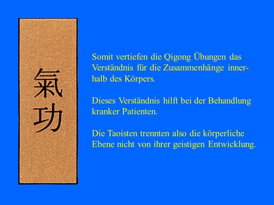 Somit vertiefen die Qigong Übungen das Verständnis für die Zusammenhänge inner- halb des Körpers. Dieses Verständnis hilft bei der Behandlung kranker