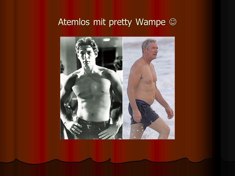 Atemlos mit pretty Wampe Atemlos mit pretty Wampe
