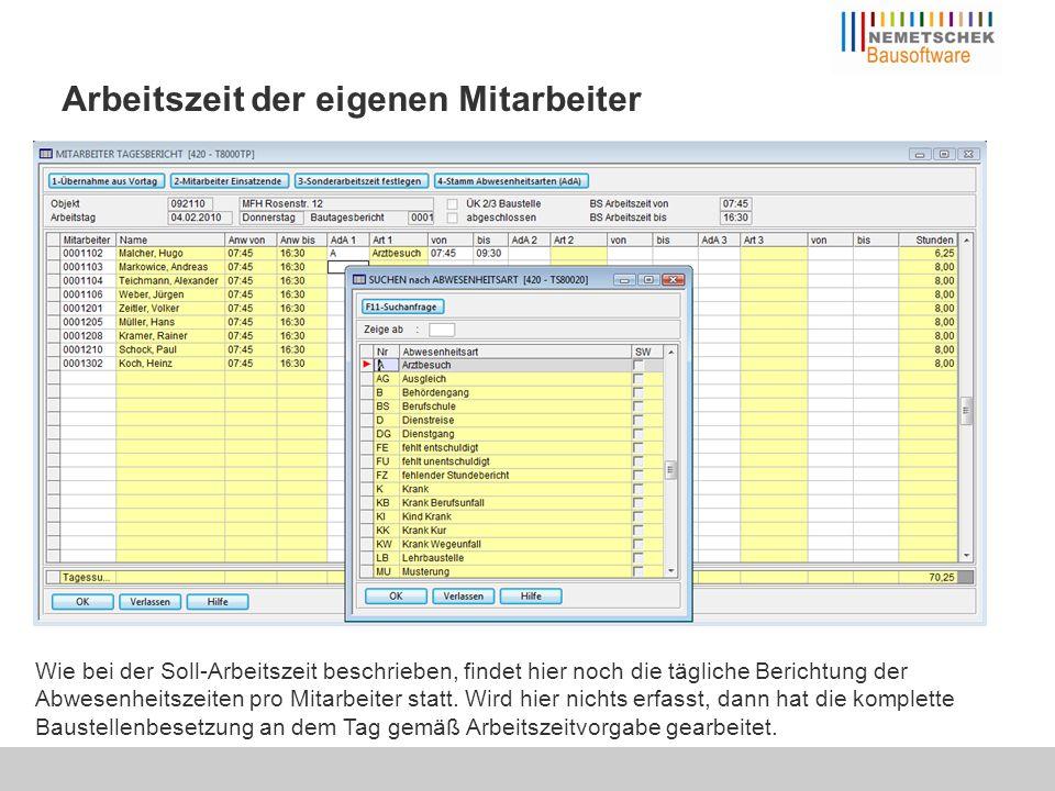 Arbeitszeit der eigenen Mitarbeiter Wie bei der Soll-Arbeitszeit beschrieben, findet hier noch die tägliche Berichtung der Abwesenheitszeiten pro Mita