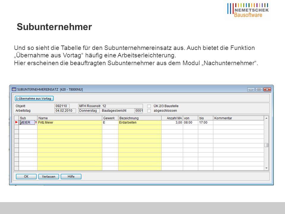 Subunternehmer Und so sieht die Tabelle für den Subunternehmereinsatz aus. Auch bietet die Funktion Übernahme aus Vortag häufig eine Arbeitserleichter