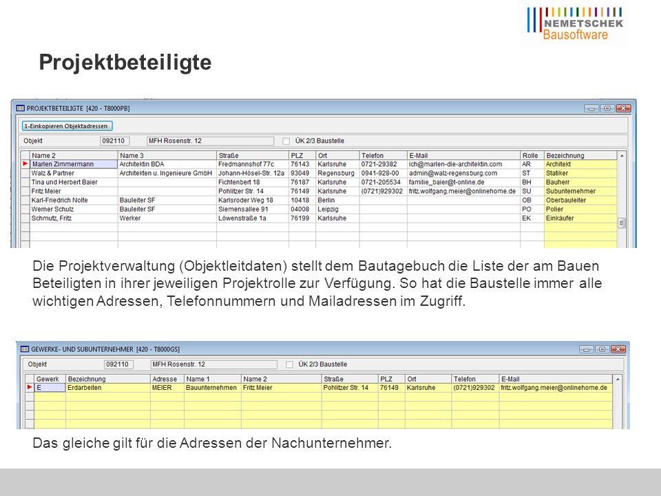 Projektbeteiligte Die Projektverwaltung (Objektleitdaten) stellt dem Bautagebuch die Liste der am Bauen Beteiligten in ihrer jeweiligen Projektrolle z
