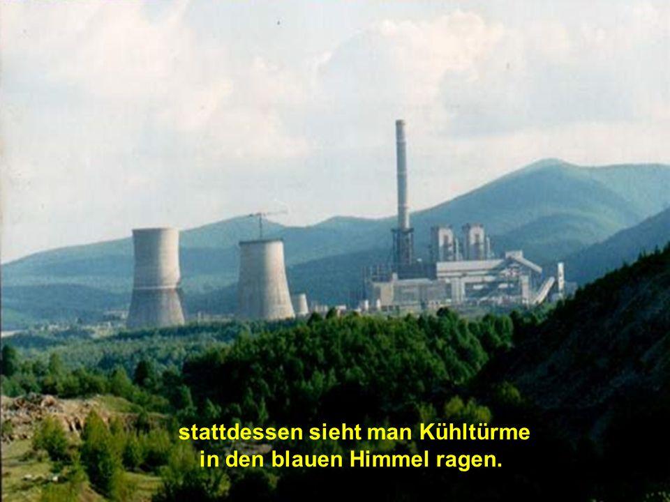 Ponor und Tilva-Sina-Berg, die wurden abgetragen,