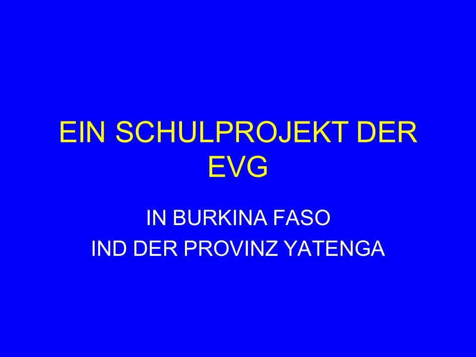EIN SCHULPROJEKT DER EVG IN BURKINA FASO IND DER PROVINZ YATENGA