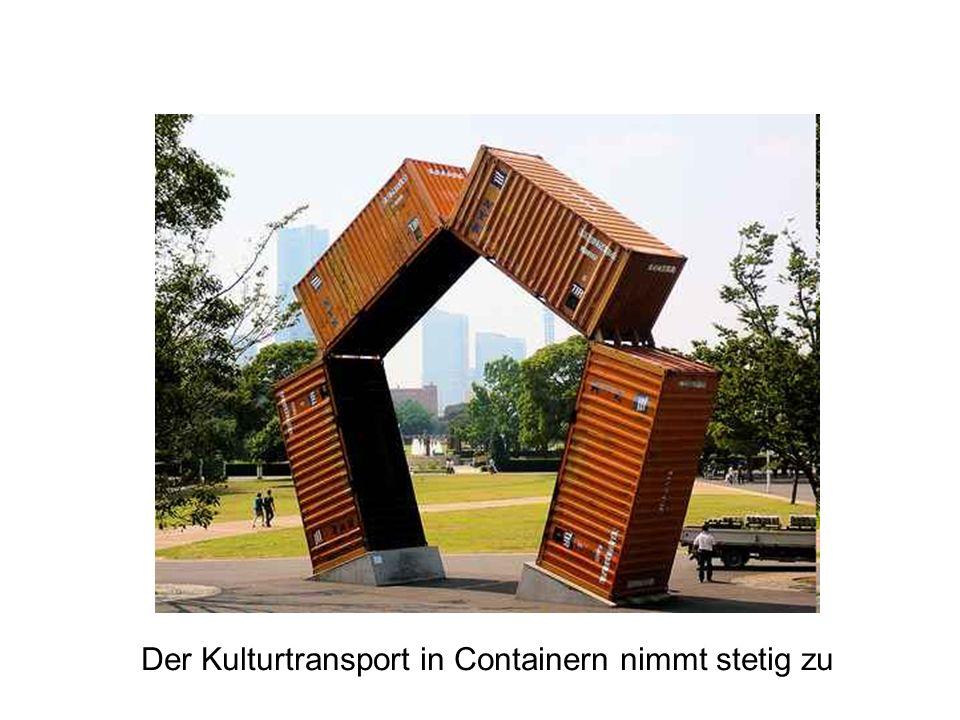 Der Kulturtransport in Containern nimmt stetig zu