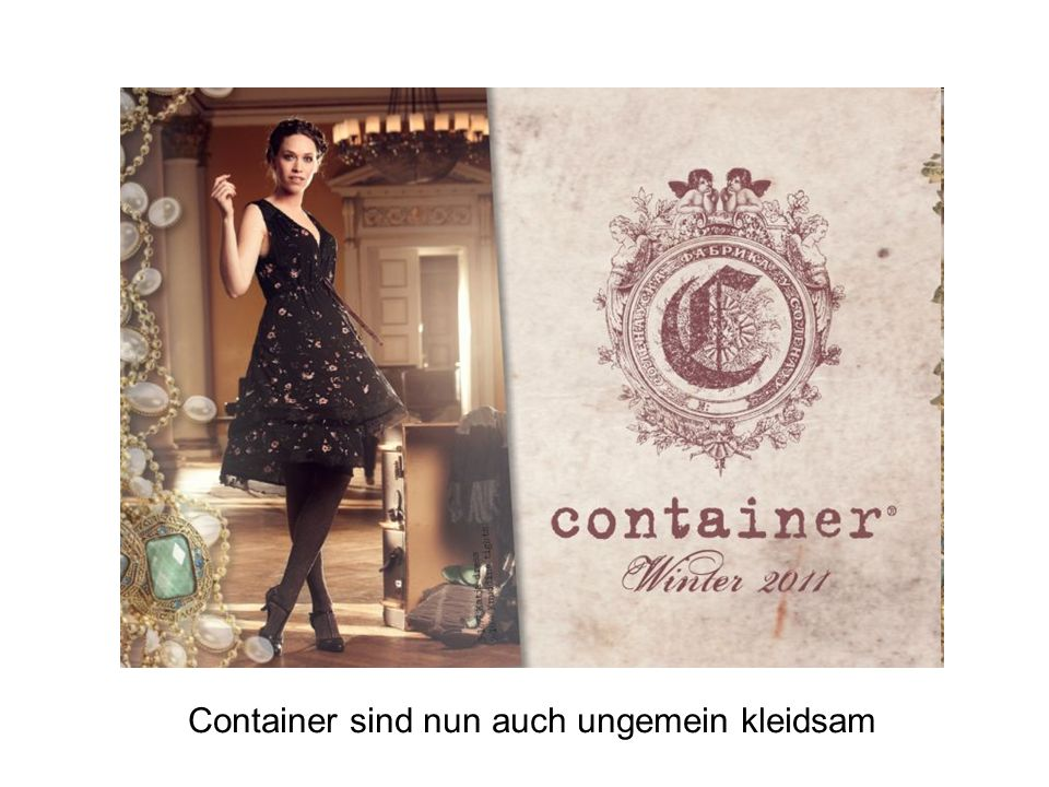 Container sind nun auch ungemein kleidsam