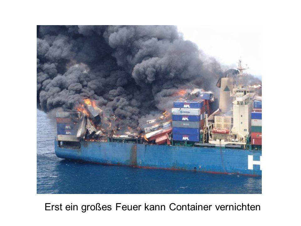 Erst ein großes Feuer kann Container vernichten