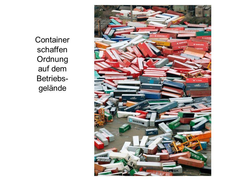 Container schaffen Ordnung auf dem Betriebs- gelände