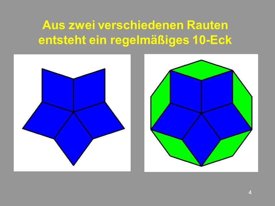 4 Aus zwei verschiedenen Rauten entsteht ein regelmäßiges 10-Eck