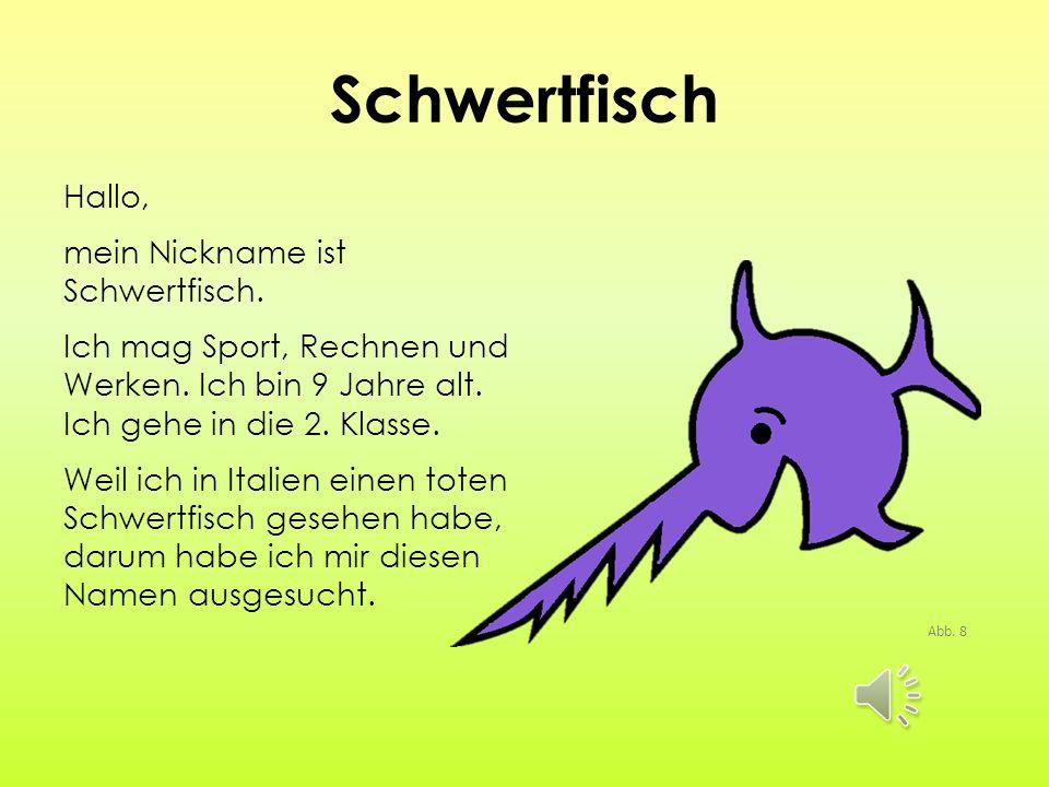 Schwertfisch Hallo, mein Nickname ist Schwertfisch.