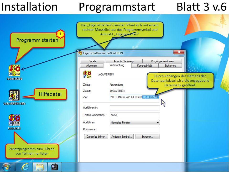 Installation Programmstart Blatt 3 v.6 Hilfedatei Programm starten Zusatzprogramm zum Führen von Teilnehmerlisten 1 Durch Anhängen des Namens der Datenbankdatei wird die angegebene Datenbank geöffnet.