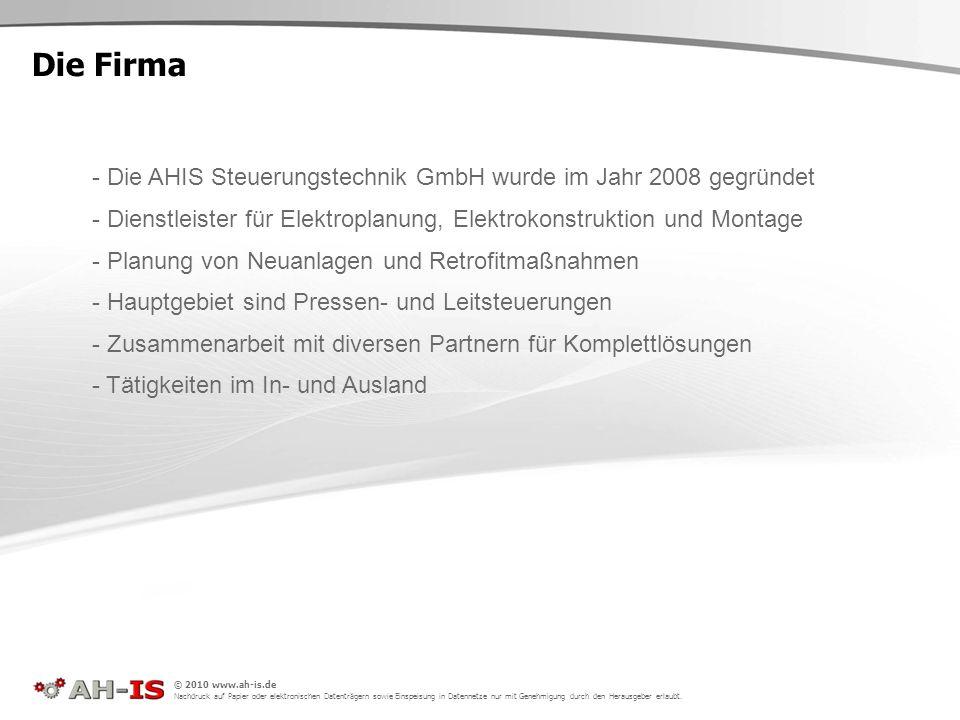 © 2010 www.ah-is.de Nachdruck auf Papier oder elektronischen Datenträgern sowie Einspeisung in Datennetze nur mit Genehmigung durch den Herausgeber er