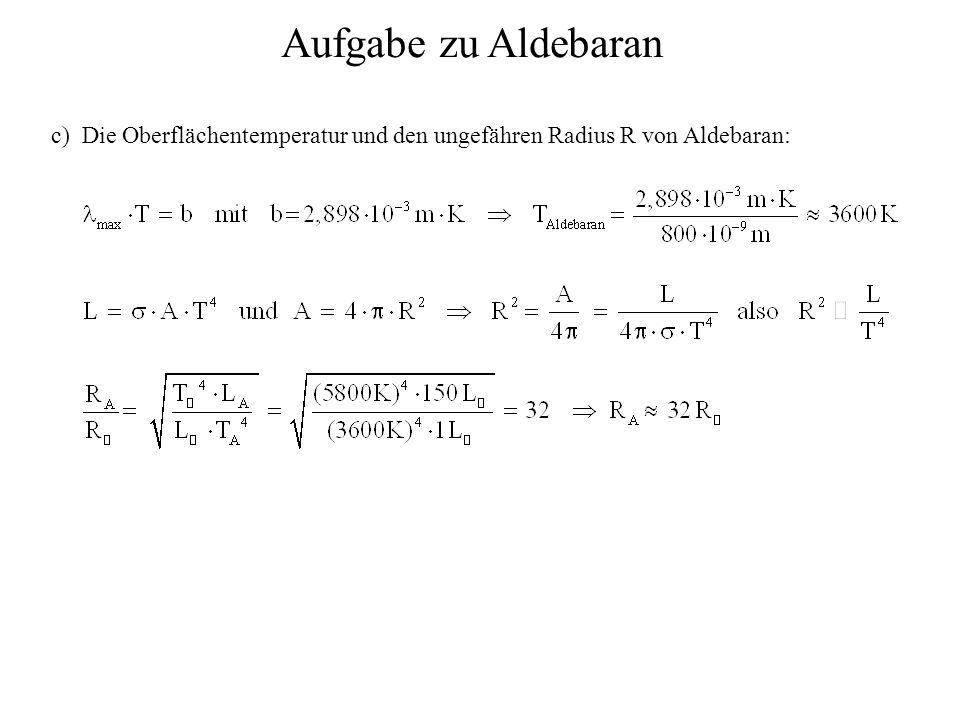 Aufgabe zu Aldebaran c) Die Oberflächentemperatur und den ungefähren Radius R von Aldebaran: