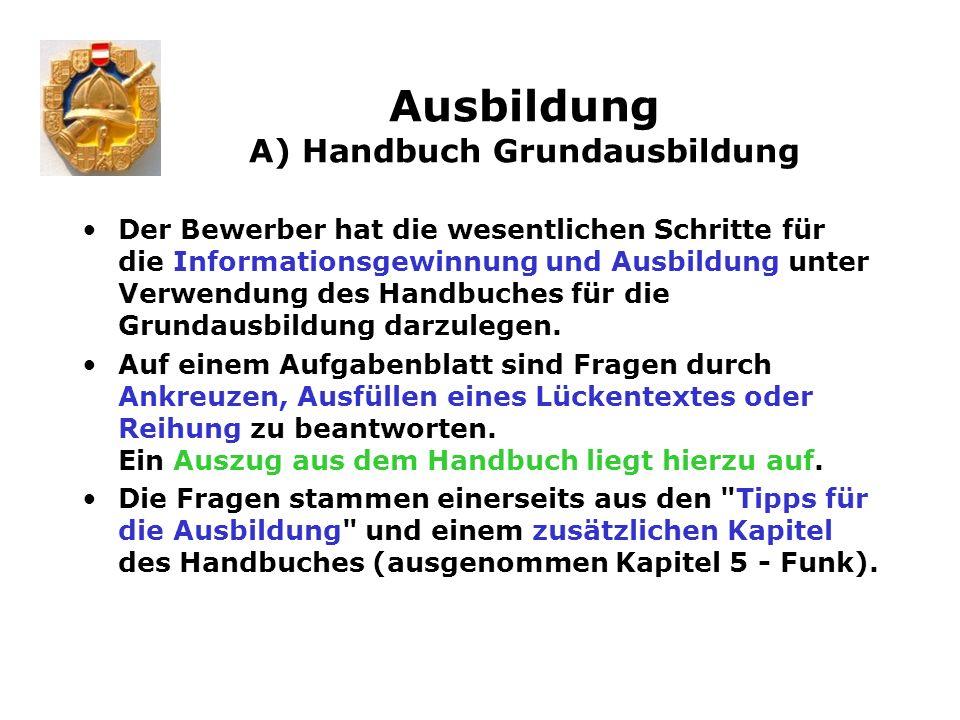 Ausbildung A) Handbuch Grundausbildung Der Bewerber hat die wesentlichen Schritte für die Informationsgewinnung und Ausbildung unter Verwendung des Ha