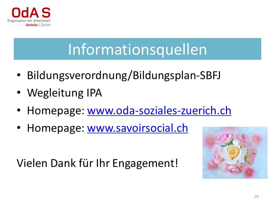39 Bildungsverordnung/Bildungsplan-SBFJ Wegleitung IPA Homepage: www.oda-soziales-zuerich.chwww.oda-soziales-zuerich.ch Homepage: www.savoirsocial.chw
