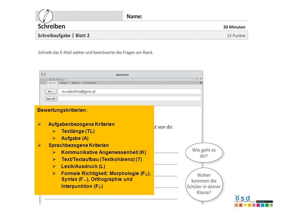 Bewertungskritierien: Aufgabenbezogene Kriterien Textlänge (TL) Aufgabe (A) Sprachbezogene Kriterien Kommunikative Angemessenheit (K) Text/Textaufbau