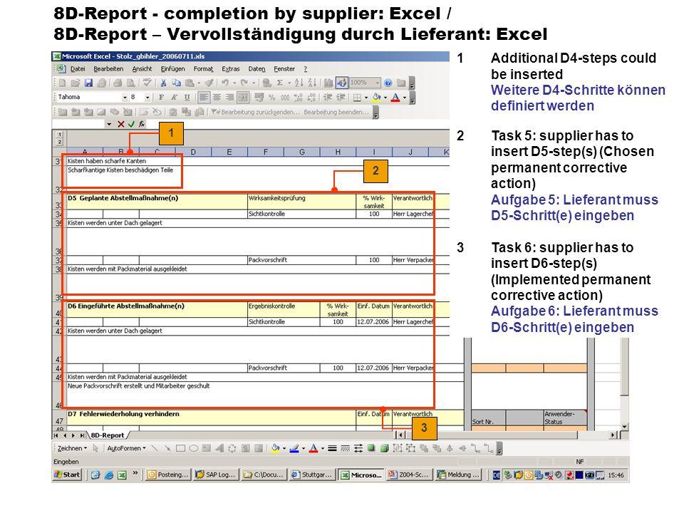 8D-Report - completion by supplier: Excel / 8D-Report – Vervollständigung durch Lieferant: Excel 1Task 7: supplier has to insert D7-step(s) (actions to prevent recurrence) Aufgabe 7: Lieferant muss D7-Schritt(e) eingeben 3
