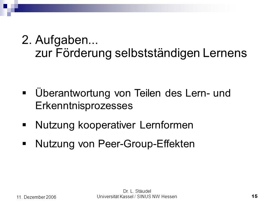 Dr.L. Stäudel Universität Kassel / SINUS NW Hessen 15 11.