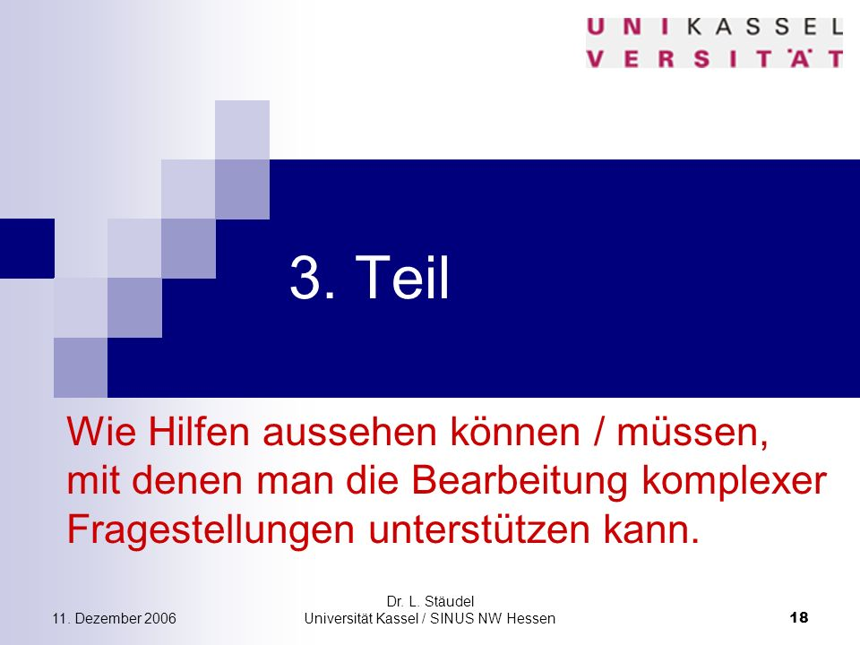 11.Dezember 2006 Dr. L. Stäudel Universität Kassel / SINUS NW Hessen 18 3.