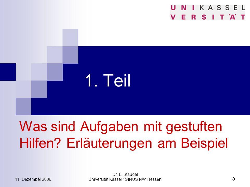 11.Dezember 2006 Dr. L. Stäudel Universität Kassel / SINUS NW Hessen 3 1.