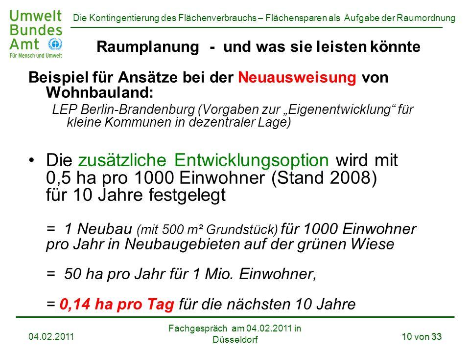 Die Kontingentierung des Flächenverbrauchs – Flächensparen als Aufgabe der Raumordnung Fachgespräch am 04.02.2011 in Düsseldorf 04.02.201110 von 33 Ra
