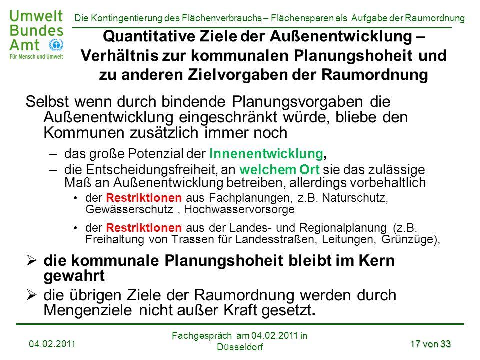 Die Kontingentierung des Flächenverbrauchs – Flächensparen als Aufgabe der Raumordnung Fachgespräch am 04.02.2011 in Düsseldorf 04.02.201117 von 33 Qu