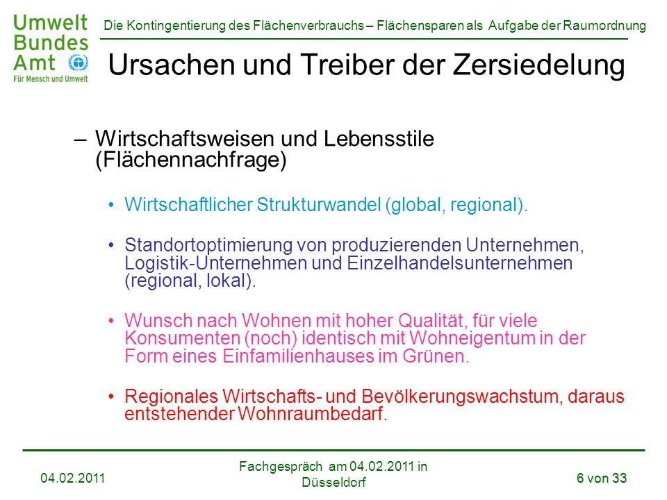 Die Kontingentierung des Flächenverbrauchs – Flächensparen als Aufgabe der Raumordnung Fachgespräch am 04.02.2011 in Düsseldorf 04.02.20116 von 33 Urs