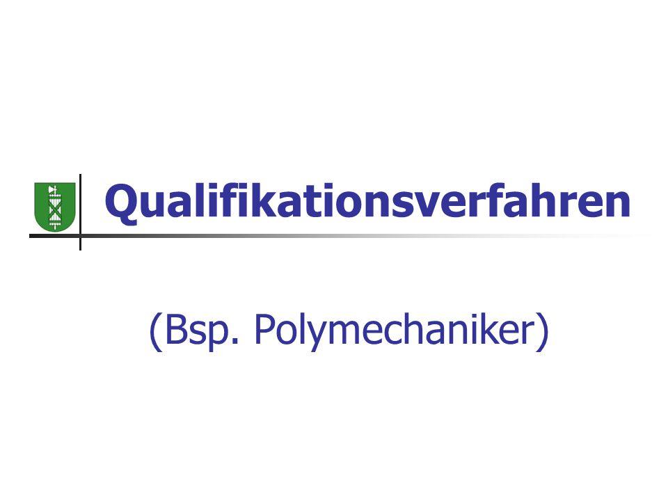 Qualifikationsverfahren (Bsp. Polymechaniker)