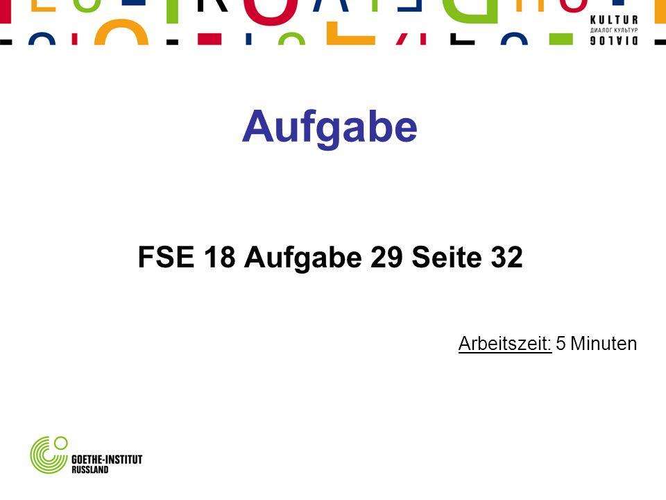 Aufgabe FSE 18 Aufgabe 29 Seite 32 Arbeitszeit: 5 Minuten