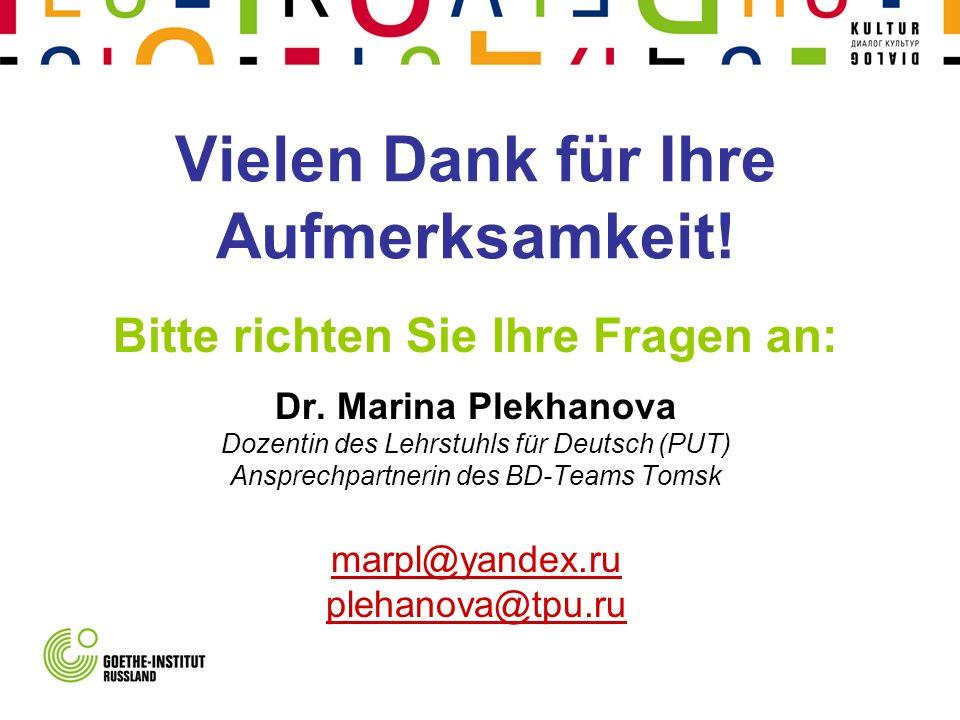 Vielen Dank für Ihre Aufmerksamkeit! Bitte richten Sie Ihre Fragen an: Dr. Marina Plekhanova Dozentin des Lehrstuhls für Deutsch (PUT) Ansprechpartner