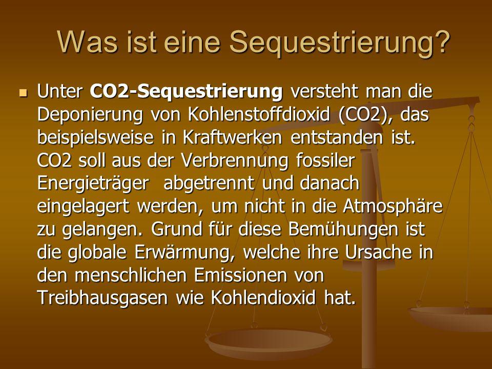 Was ist eine Sequestrierung? Unter CO2-Sequestrierung versteht man die Deponierung von Kohlenstoffdioxid (CO2), das beispielsweise in Kraftwerken ents