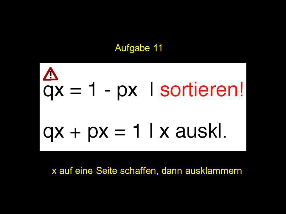 2x = ? | Aufgabe 11 x auf eine Seite schaffen, dann ausklammern