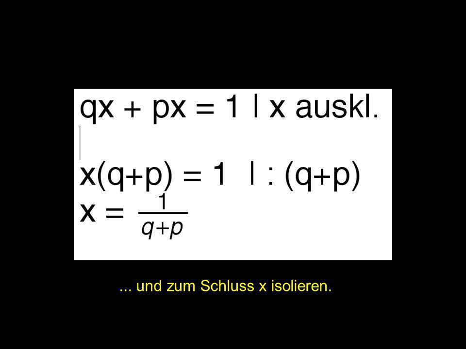2x = ? |... und zum Schluss x isolieren.