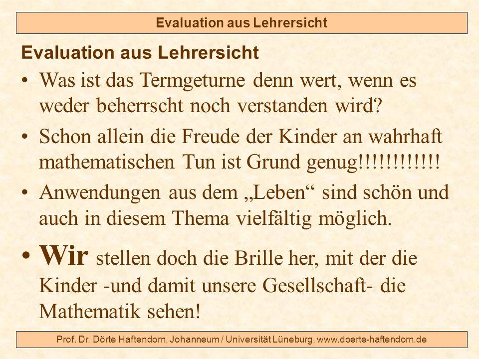 Prof. Dr. Dörte Haftendorn, Johanneum / Universität Lüneburg, www.doerte-haftendorn.de Evaluation aus Lehrersicht Was ist das Termgeturne denn wert, w