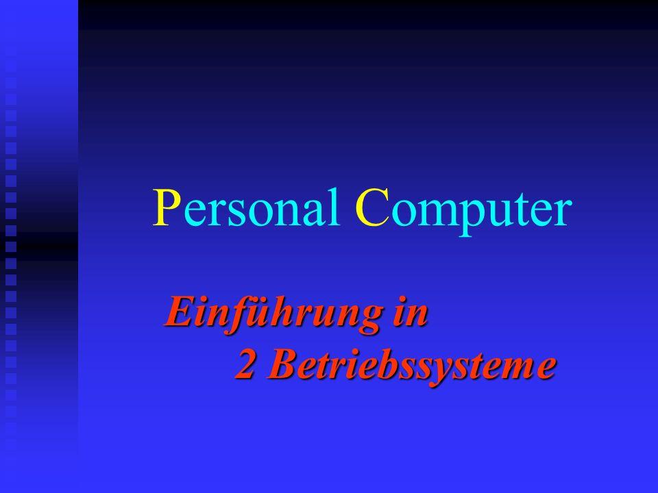 Personal Computer Einführung in 2 Betriebssysteme