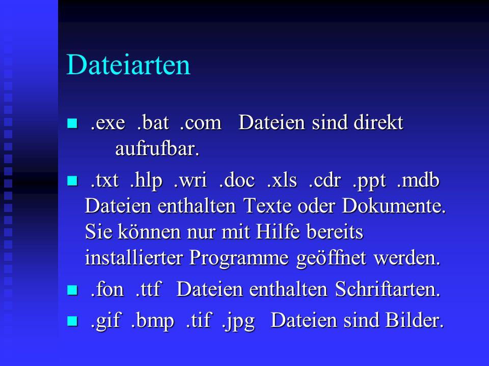 Dateiarten n Die Endung einer Datei bezeichnet ihre Funktion. n Die Endung einer Datei wird vom Dateinamen durch einen Punkt getrennt und besteht in d