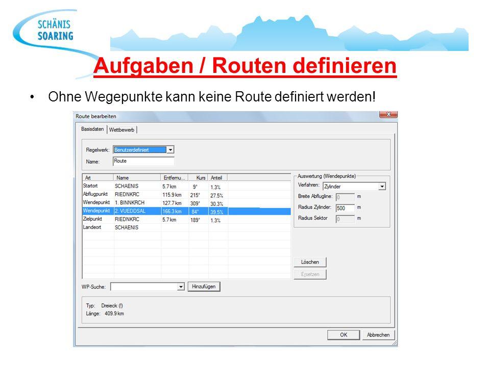 Aufgaben / Routen definieren Ohne Wegepunkte kann keine Route definiert werden!