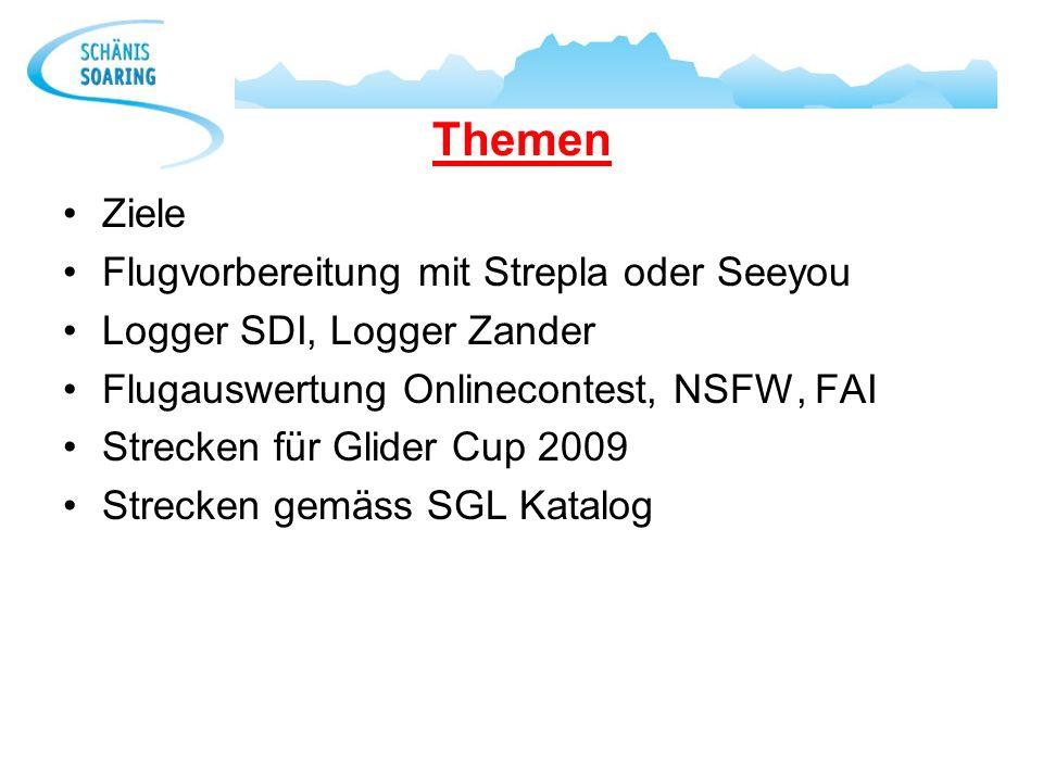 Ziele Flugvorbereitung mit Strepla oder Seeyou Logger SDI, Logger Zander Flugauswertung Onlinecontest, NSFW, FAI Strecken für Glider Cup 2009 Strecken