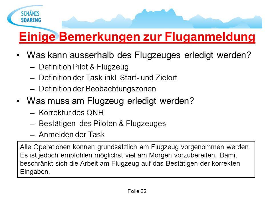 Einige Bemerkungen zur Fluganmeldung Was kann ausserhalb des Flugzeuges erledigt werden? –Definition Pilot & Flugzeug –Definition der Task inkl. Start