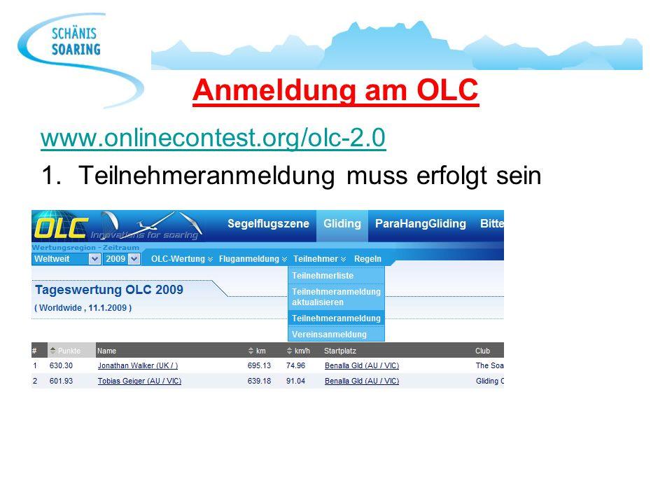 Anmeldung am OLC www.onlinecontest.org/olc-2.0 1.Teilnehmeranmeldung muss erfolgt sein