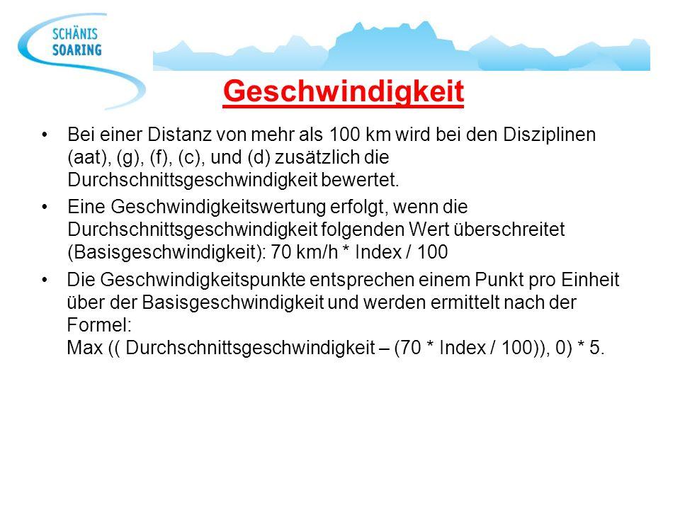 Geschwindigkeit Bei einer Distanz von mehr als 100 km wird bei den Disziplinen (aat), (g), (f), (c), und (d) zusätzlich die Durchschnittsgeschwindigke