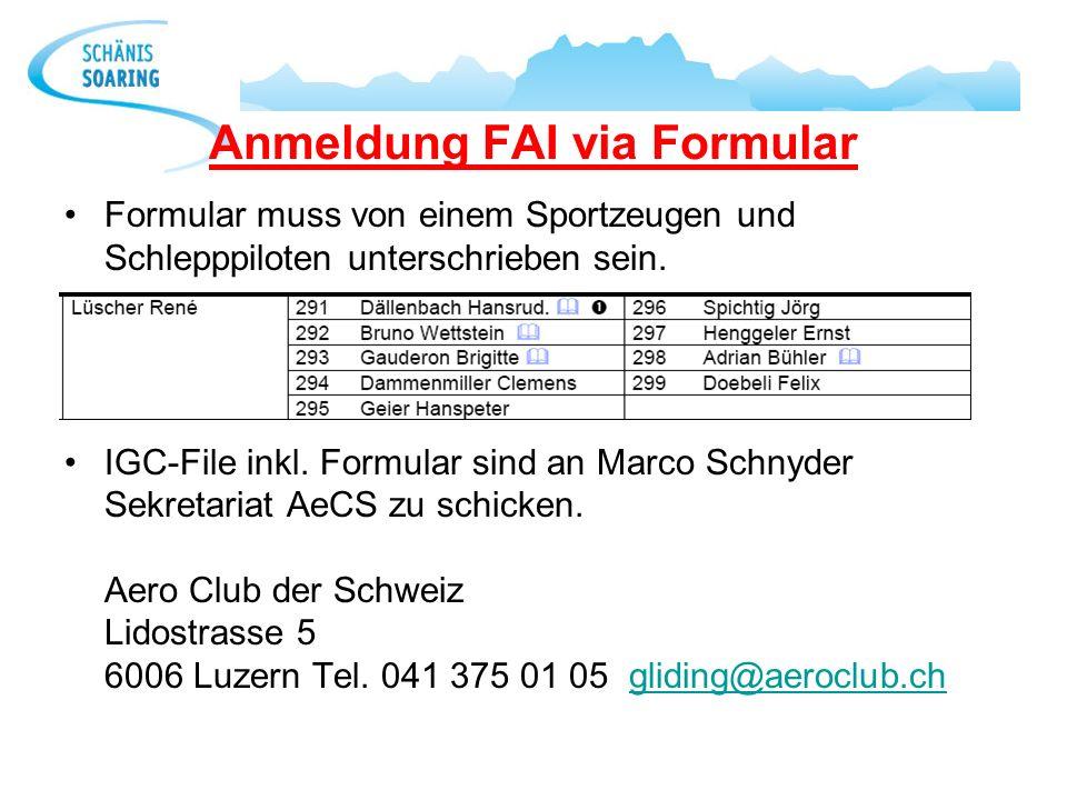 Formular muss von einem Sportzeugen und Schlepppiloten unterschrieben sein. IGC-File inkl. Formular sind an Marco Schnyder Sekretariat AeCS zu schicke